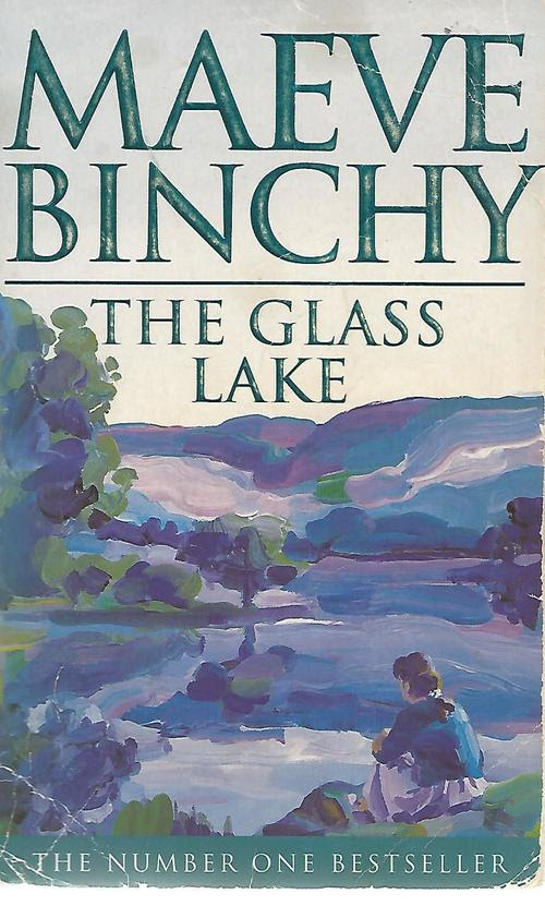 the glass lake by maeve binchy In 'tara road' by maeve binchy, ria fully believed she was happily  however,  for her bestselling novels evening class, the glass lake, the.